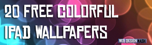 20 colorful ipad wallpapers 20 Colorful iPad Wallpapers For You to Download