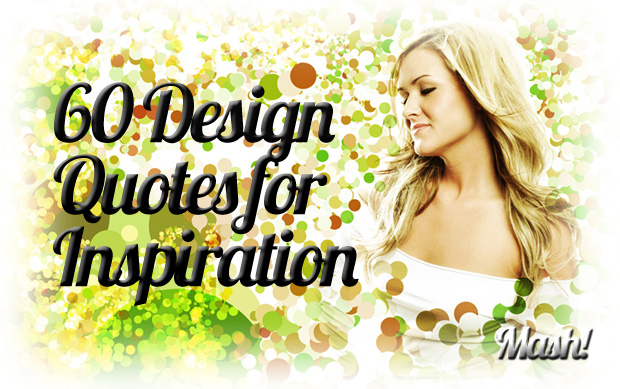 60 design quotes 60 Motivational Design Quotes For Inspiration