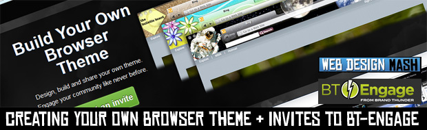 create browser theme Creating Your Own Browser Theme + Invites to BT Engage to Create Your Own