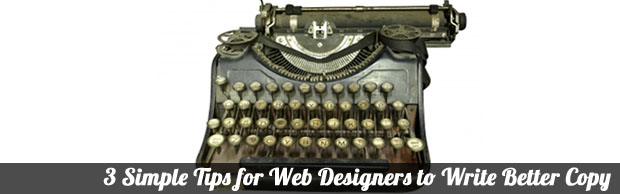 3simpletips writers 3 Simple Tips for Web Designers to Write Better Copy